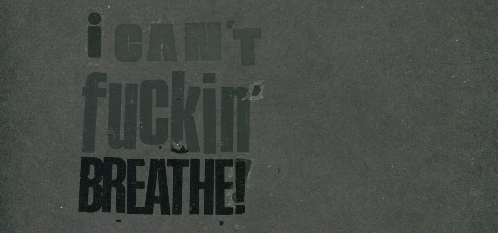 I Can't Fuckin' Breathe, Collage by Tasheka Arceneaux