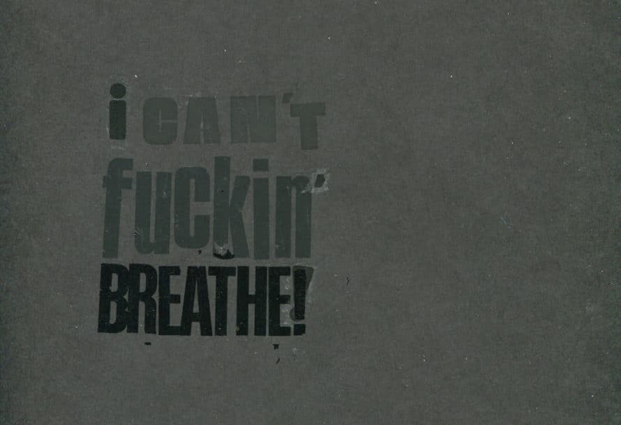 I Can't Fuckin' Breathe, Collage by Tasheka Arceneaux